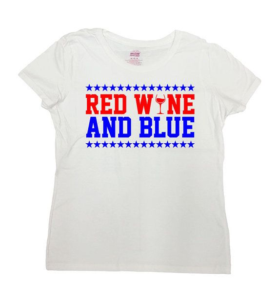 43 best july 4th shirts images on pinterest july 4th for Red wine out of white shirt