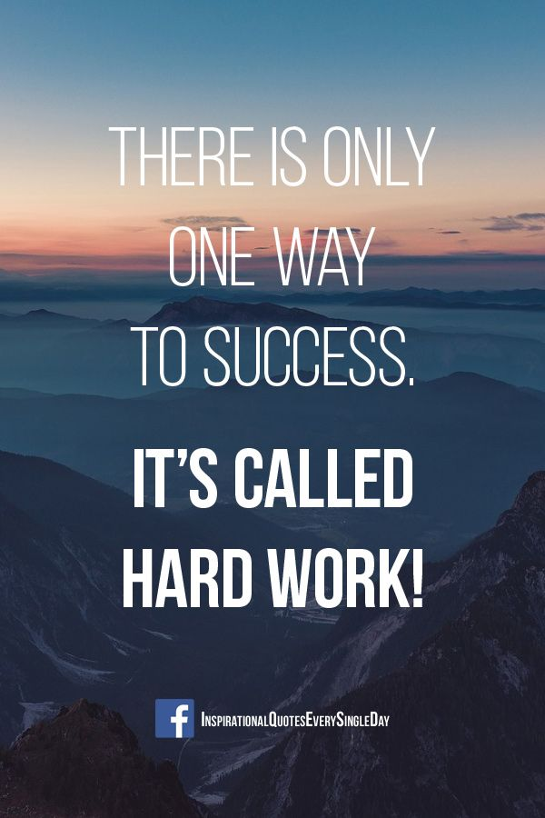 There Is Only One Way To Success It's called hard work! ‪#‎quote‬ ‪#‎motivation‬ ‪#‎hardwork‬ ‪#‎success‬ https://www.facebook.com/InspirationalQuotesEverySingleDay