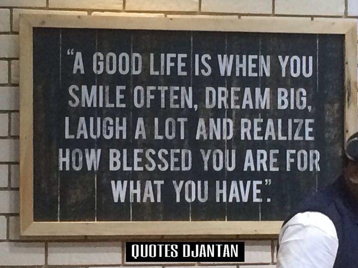 Time for motivational quotes by quotesdjantan Beberapa syarat hidup yang baik dan menyenangkan :  1. Banyak tersenyum seburuk apapun hari anda biasakan tersenyum di tengah-tengah.  2. Bermimpi besar teman anda boleh bermimpi besar tetapi tetap harus dengan kerja keras dan doa.  3. Tertawa tidak ada satu apapun di dunia ini yang dapat mengalahkan kegiatan ini.  4. Paling penting! BERSYUKUR ATAS APA YANG KITA PUNYA kawan ini mungkin menimbulkan banyak pertanyaan. Bila tidak punya apa-apa yang…