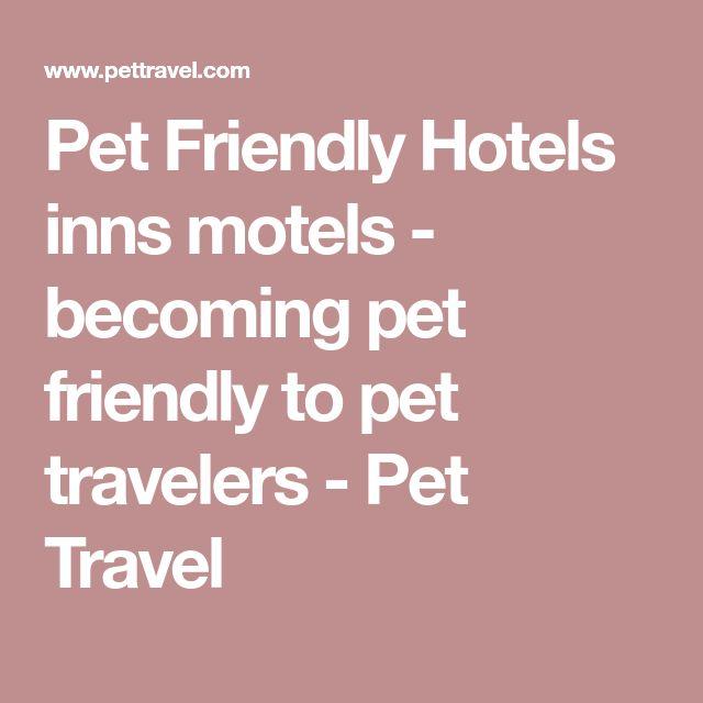 Pet Friendly Hotels inns motels - becoming pet friendly to pet travelers - Pet Travel