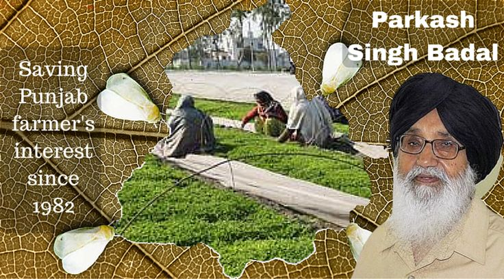 Parkash Singh Badal – Saving Punjab farmer's interest since 1982  #badal #akali #punjab #farmers