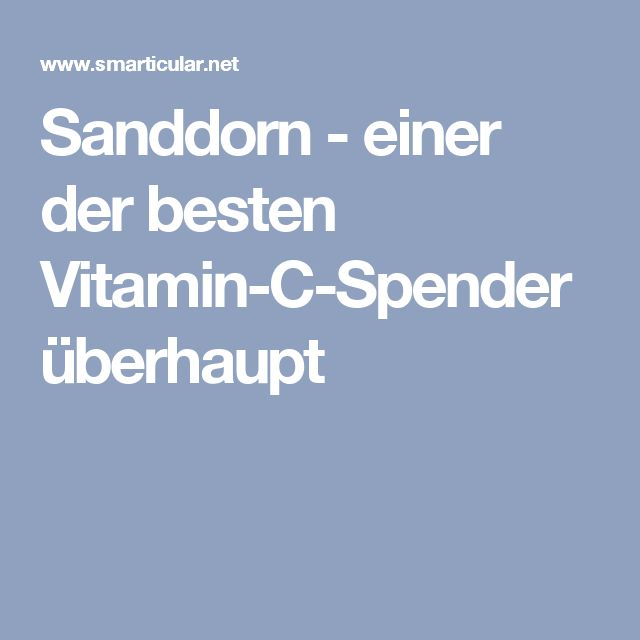 Sanddorn - einer der besten Vitamin-C-Spender überhaupt