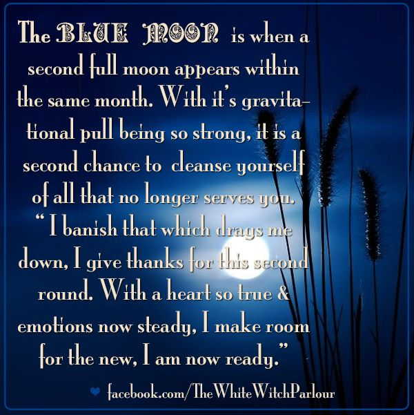 Next Blue Moon : JULY 31ST 2015! <3 Blue Moon, luna, spell, prayer, blessing, release, witch, spiritual, magick, book of shadows facebook.com/thewhitewitchparlour