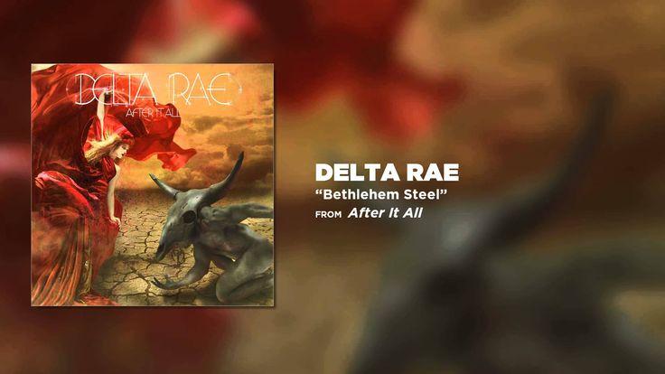 Delta Rae - Bethlehem Steel [Official Audio]