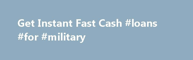 Get Instant Fast Cash #loans #for #military http://loan-credit.remmont.com/get-instant-fast-cash-loans-for-military/  #loans on line # Apply For Loans While You Are On The Go Using Your Mobile Device A Mobile Loan is all you need to stay afloat! Secure Online Form By Submitting your information you understand and agree to our Privacy Policy and Terms of Use. Be sure to check out our Rates & Fees […]