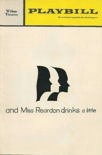 "Theatre Programme from the Premiere Boston Tryout Production of the Paul Zindel play ""And Miss Reardon Drinks a Little,"" which performed from February 8 thru 20, 1971, at the Wilbur Theatre.  Julie Harris and Estelle Parsons starred in the production."