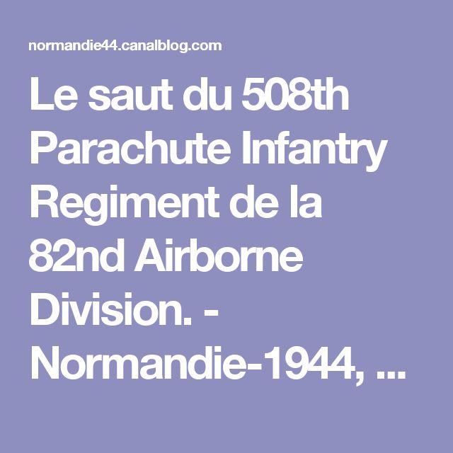 Le saut du 508th Parachute Infantry Regiment de la 82nd Airborne Division. - Normandie-1944, L'été de la Liberté