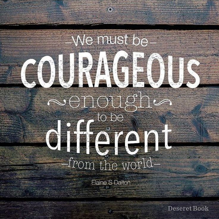 """""""We must be courageous enough to be different from the world."""" –Elaine S. Dalton (from her book 'No Ordinary Women: Making a Difference through Righteous Influence') #ShareGoodness"""