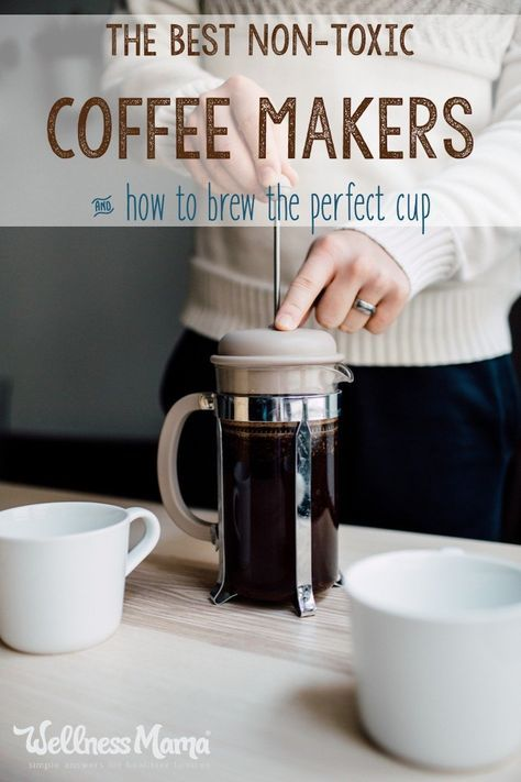 Most coffee makers can harbor mold or mildew and may leach plastic chemicals into coffee. Try non-toxic methods like pour-over, French press and percolator.
