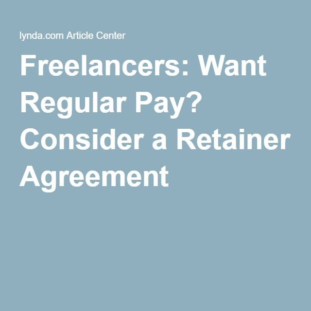 Freelancers: Want Regular Pay? Consider a Retainer Agreement