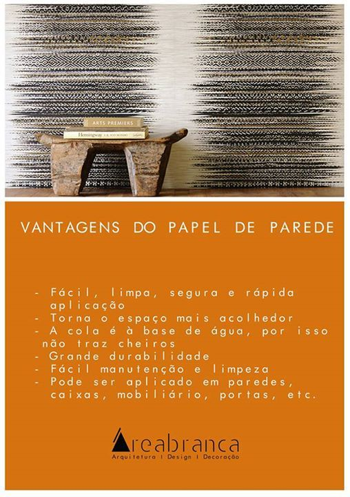 Vantagens do Papel de Parede  * Advantages of wallpaper