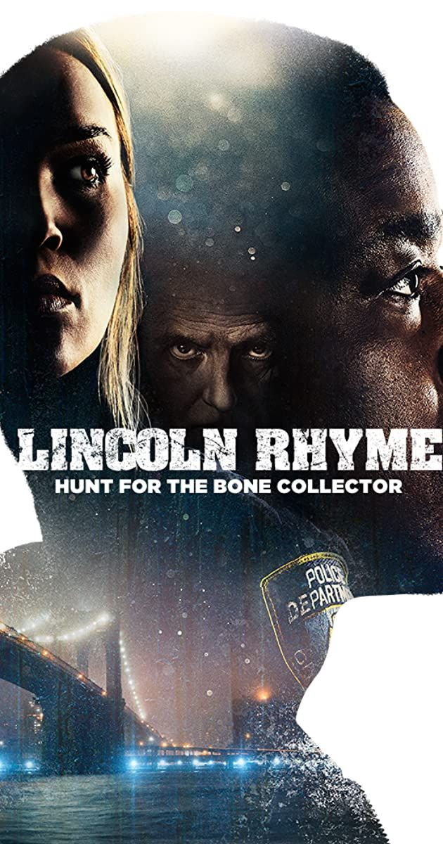 Lincoln Rhyme Hunt For The Bone Collector Tv Series 2020 Crime Drama Mystery Thriller A Retired Forensic Criminolo The Bone Collector The Collector Lincoln