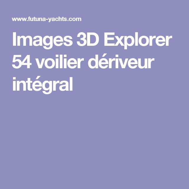 Images 3D Explorer 54 voilier dériveur intégral