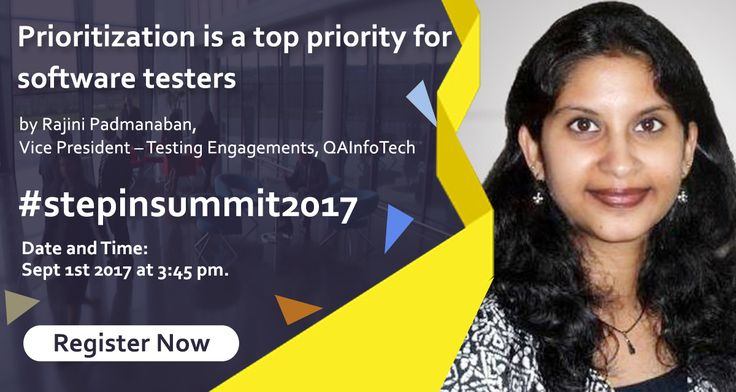 Topic: Prioritization is a top priority for software testers Speaker: Rajini Padmanaban, Vice President – Testing Engagements, QAInfoTech at STeP-IN Summit 2017  Date and Time: 1st September 2017 at 3:45 pm. Register at https://www.townscript.com/e/stepin-summit-2017-442403