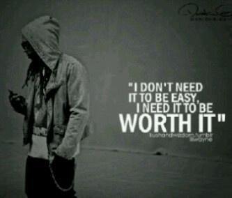 Make things worth while
