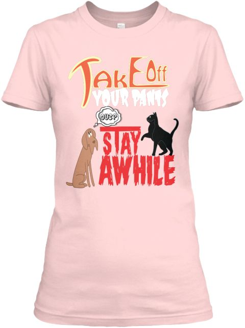 Take Off Your Pants And Hoodie | T Shirt Light Pink Women's T-Shirt Front