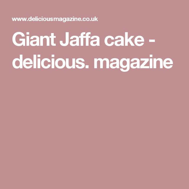 Giant Jaffa cake - delicious. magazine