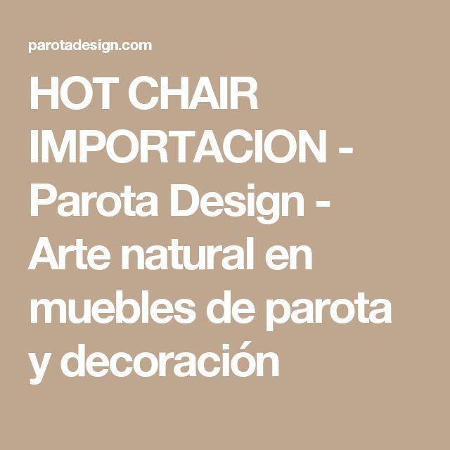 HOT CHAIR IMPORTACION - Parota Design - Arte natural en muebles de parota y decoración