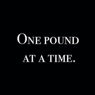 Just keep going  one lb at a time...