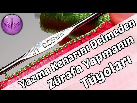Yazma Kenarını Delmeden Tığ İşi Zürafa Yapmanın Tüyoları HD Kalite - YouTube