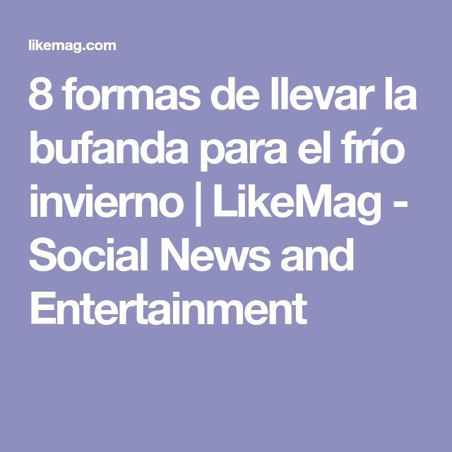 8 formas de llevar la bufanda para el frío invierno   LikeMag - Social News and Entertainment