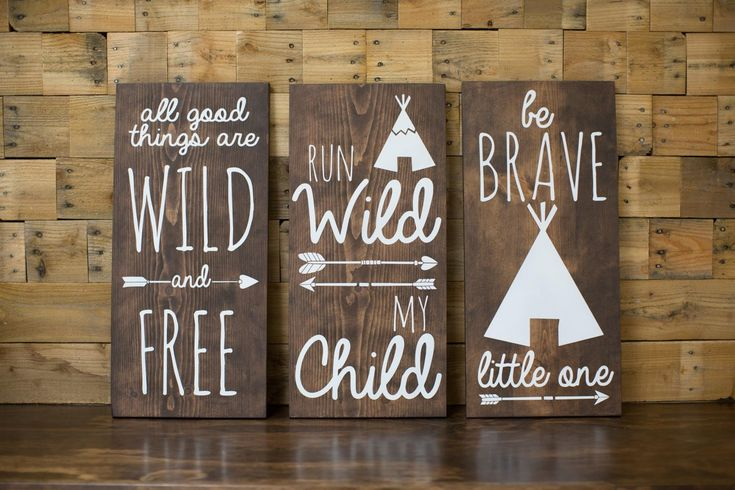 A SET OF THREE!All Good Things are Wild and FreeRun Wild My ChildBe Brave Little OneTribal Nursery Decor. This cute sign is the perfect addition to any boys roo