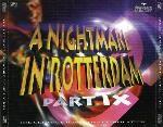 VA - A Nightmare In Rotterdam 09 (1997) download: http://gabber.od.ua/music/751