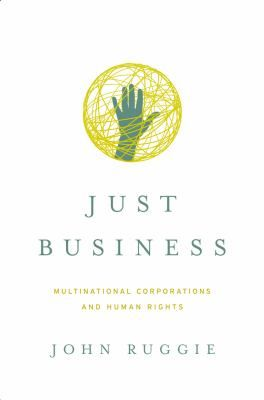 "Ruggie, John Gerard. ""Just business : multinational corporations and human rights"". New York : W. W. Norton & Company, [2013]. Location: 68.30-RUG IESE Library Barcelona"