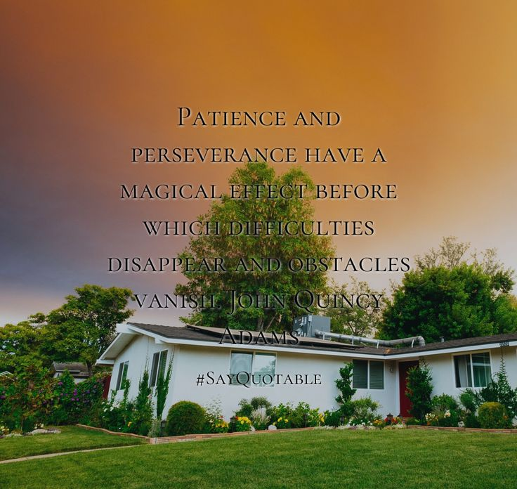 Quotes about Patience and perseverance have a magical effect before which difficulties disappear and obstacles vanish. John Quincy Adams  with images background, share as cover photos, profile pictures on WhatsApp, Facebook and Instagram or HD wallpaper - Best quotes