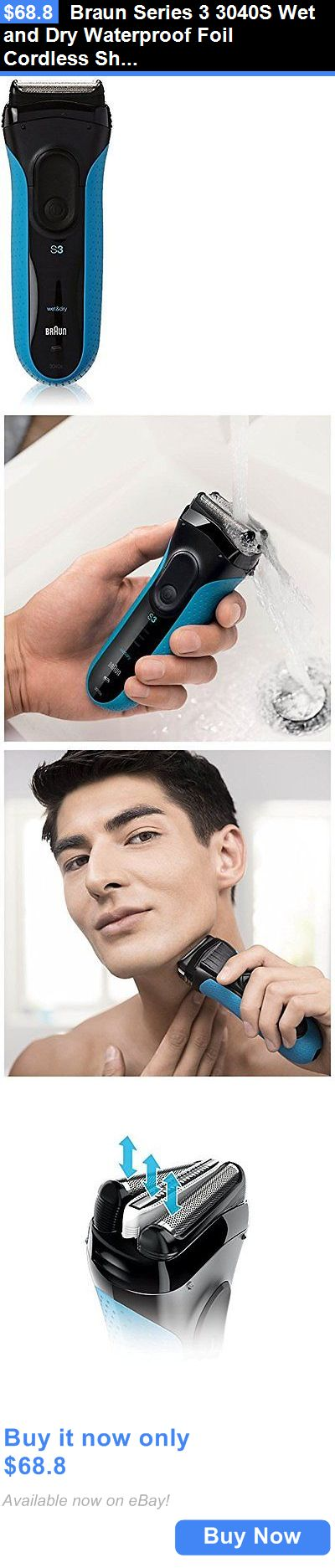 Mens Shavers: Braun Series 3 3040S Wet And Dry Waterproof Foil Cordless Shaver For Men BUY IT NOW ONLY: $68.8