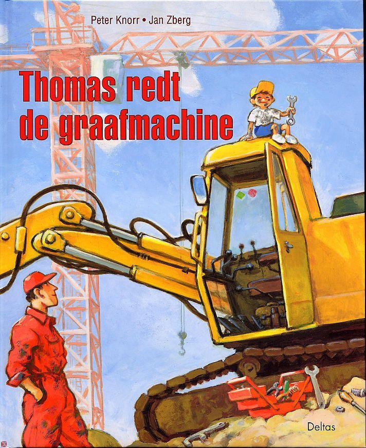 Thomas redt de graafmachine (Boek) door Jan Zberg   Literatuurplein.nl  Het favoriete prentenboek van de jongens