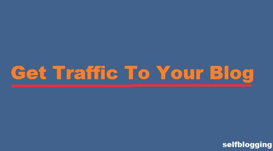 Best Guide to learn How to Get Traffic to your Blog