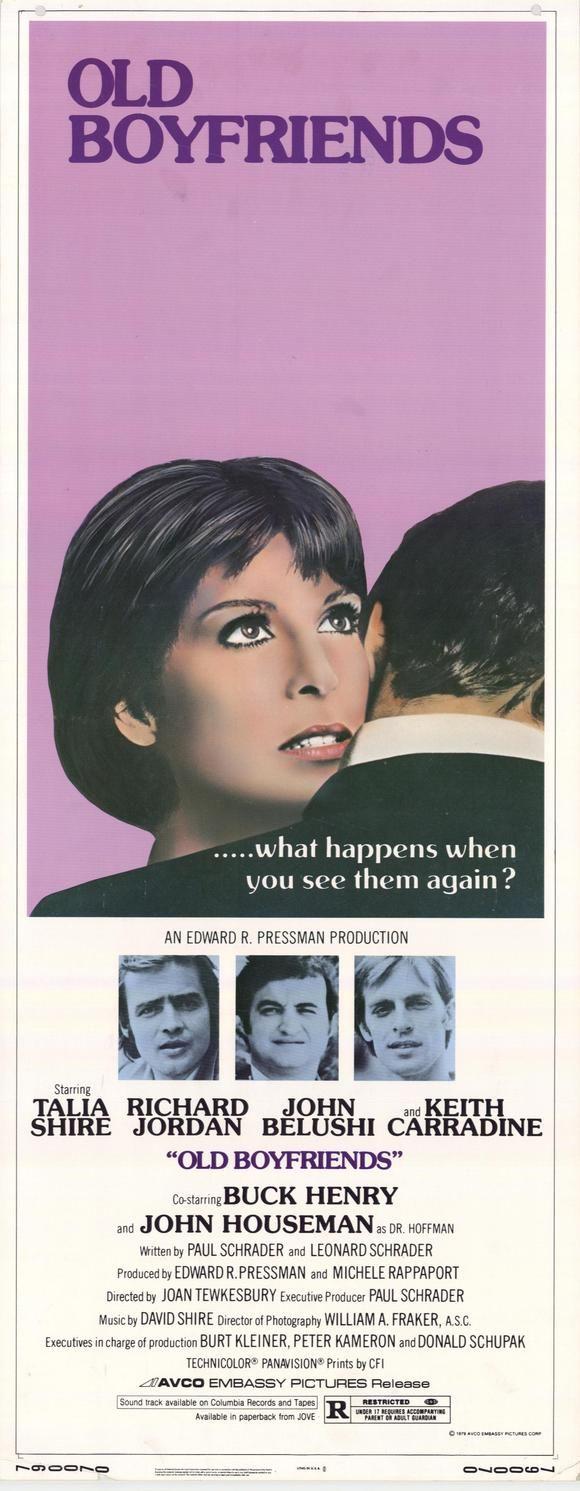 Old Boyfriends (1979) Stars: Talia Shire, Richard Jordan, Keith Carradine, John Belushi, John Houseman, Buck Henry, Gerrit Graham ~ Director: Joan Tewkesbury