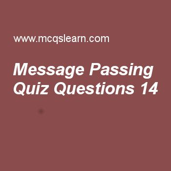 Practice message passing quizzes, operating systems quiz 14 to learn. Free operating system MCQs questions and answers to learn message passing MCQs with answers. Practice MCQs to test knowledge on message passing, development leading to modern operating system, computer system organization, major achievements in os worksheets.  Free message passing worksheet has multiple choice quiz questions as in message passing a process receives information by executing the, answer key with choices...