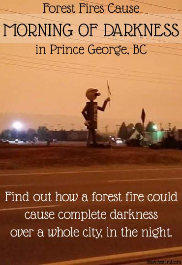 Morning of Darkness, Prince George, British Columbia, Canada, Forest fires