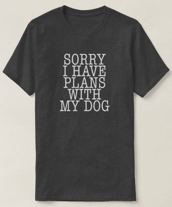 Men's Funny Dog Humor T-shirt - Sorry I Have Plans With My Dog - dog lover quotes, dog stuff, dog owner humor, cute dogs, cute puppies, introvert humor, dog lover gifts, fur babies, must love dogs, woof, dog life funny dog memes. This is an affiliate link.