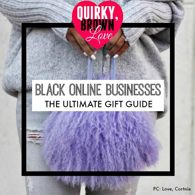 Quirky, Brown Love | Inspiration, Love Stories & Culture: The Ultimate Black-Owned Online Business Gift Guid...