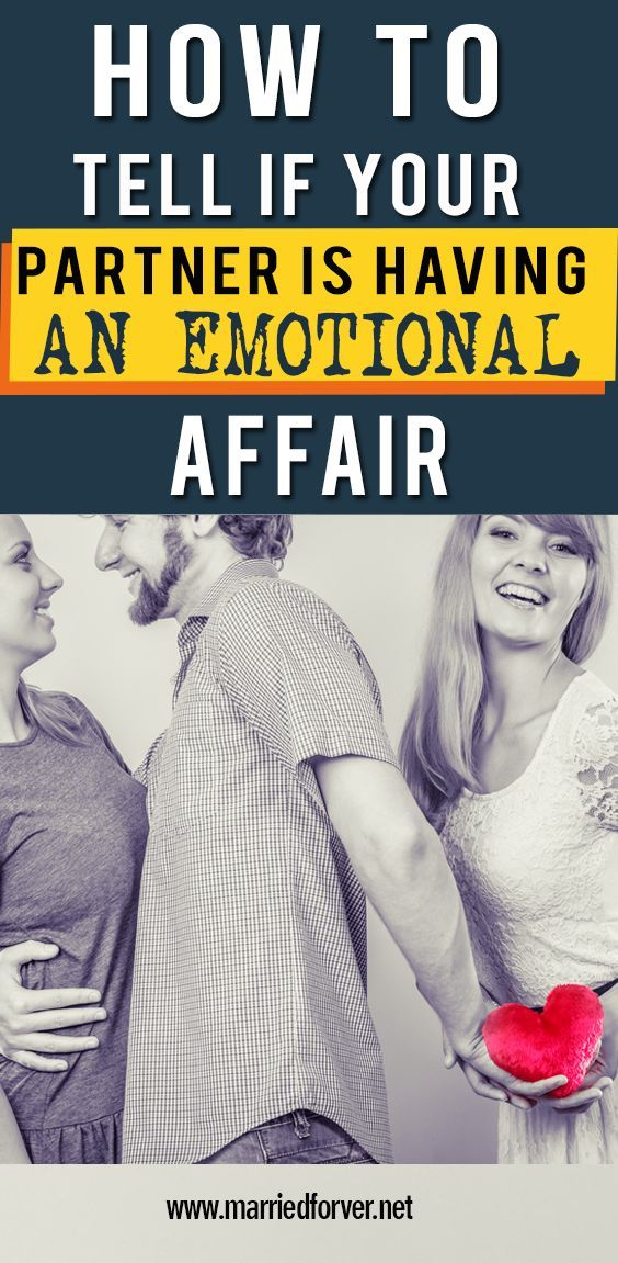 11 Signs Your Partner Is Having An Emotional Affair