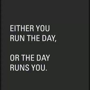 Run the day...