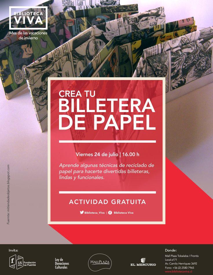 Viernes 24 TALLER: CREA TU BILLETERA DE PAPEL Aprende algunas técnicas de reciclado de papel para hacerte divertidas billeteras, lindas y funcionales.