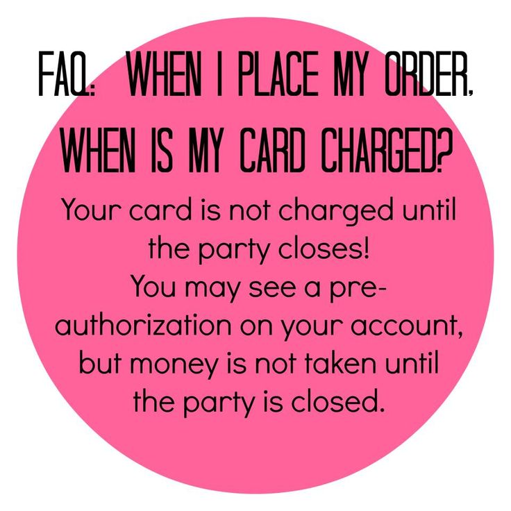 .When is my card charged?