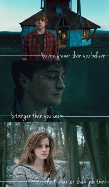 """You are braver than you believe, stronger than you seem and smarter"