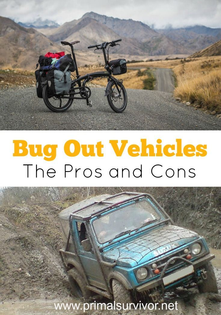This Guide Perfectly Explains the Pros and Cons of Each Bug Out Vehicle Choice. To make it easier to choose a bug out vehicle, I've narrowed the parameters down to a few key considerations. Take a look at these and see how they suit your worst-case and most-likely disaster scenarios.