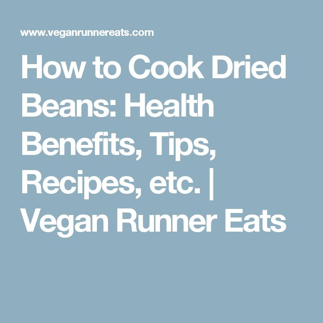 How to Cook Dried Beans: Health Benefits, Tips, Recipes, etc. | Vegan Runner Eats