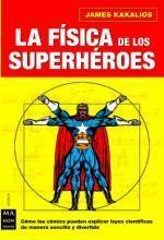 La física de los superhéroes de James Kakalios