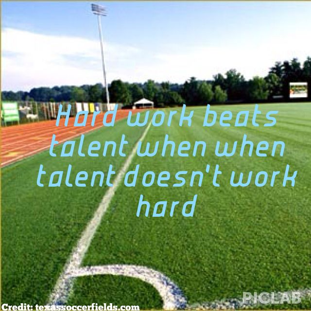 This is my motto! I am not an athletic person or skilled in soccer at all but every practice i work my ass of and its gotten me this far... :) ⚽⚽⚽
