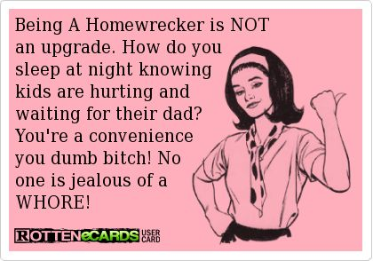Being A Homewrecker is NOT  an upgrade. How do you  sleep at night knowing  kids are hurting and  waiting for their dad? You're a convenience  you dumb bitch! No  one is jealous of a  WHORE!