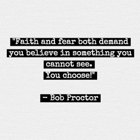 Inspiration #bobproctor #beinspired #inspiration #fear #faith #nofilter