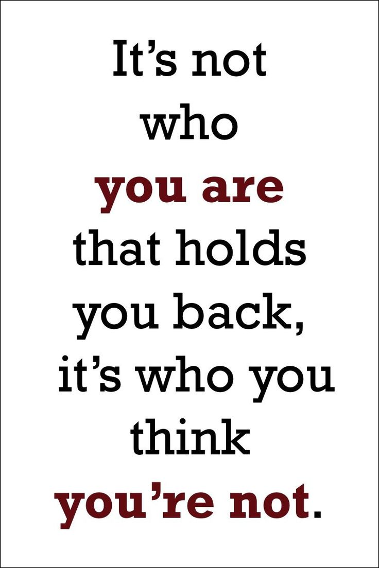 """It's not who you are that holds you back, it's who you think you're not.""  By Unknown >> http://on-linebusiness.com/motivational-quotes/"