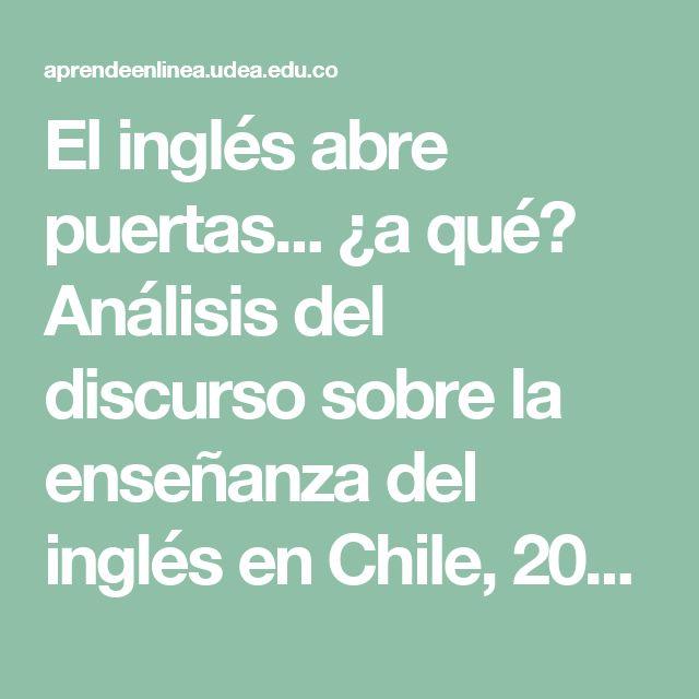 El inglés abre puertas... ¿a qué? Análisis del discurso sobre la enseñanza del inglés en Chile, 2003-2006   Glas   Revista Educación y Pedagogía